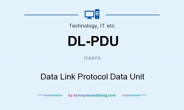 What does DL-PDU mean? It stands for Data Link Protocol Data Unit