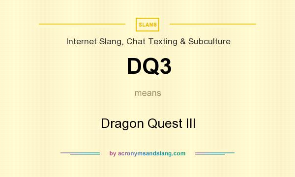 What does DQ3 mean? It stands for Dragon Quest III