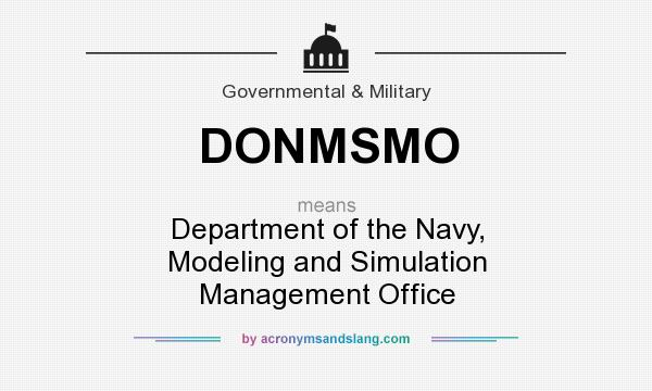 What does DONMSMO mean? It stands for Department of the Navy, Modeling and Simulation Management Office