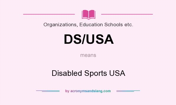 What does DS/USA mean? It stands for Disabled Sports USA