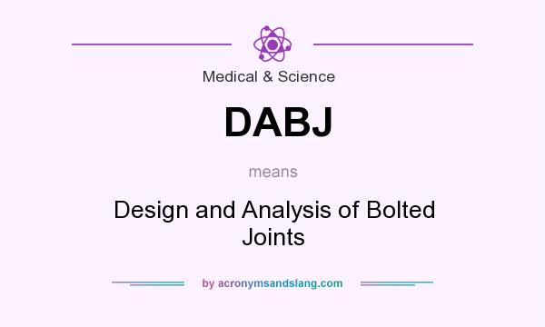 What does DABJ mean? It stands for Design and Analysis of Bolted Joints