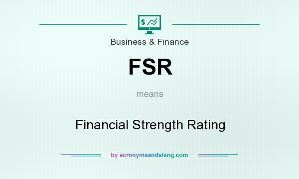 What does FSR mean? It stands for Financial Strength Rating