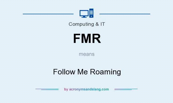 What does FMR mean? It stands for Follow Me Roaming