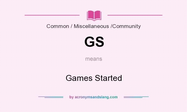 What does GS mean? It stands for Games Started