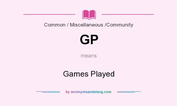 What does GP mean? It stands for Games Played