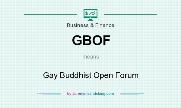 What does GBOF mean? It stands for Gay Buddhist Open Forum