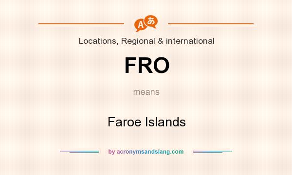 What does FRO mean? It stands for Faroe Islands