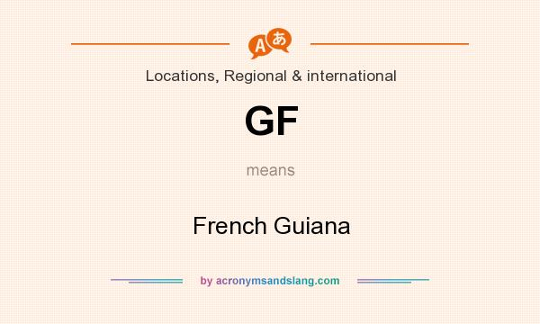 What does GF mean? It stands for French Guiana