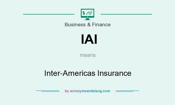 What does IAI mean? It stands for Inter-Americas Insurance