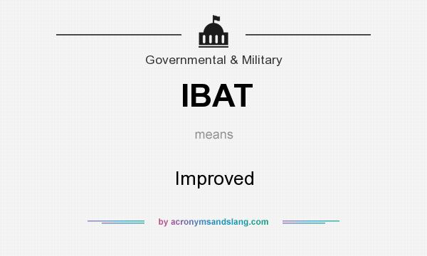 What does IBAT mean? It stands for Improved