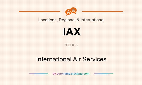What does IAX mean? It stands for International Air Services
