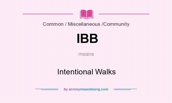 What does IBB mean? It stands for Intentional Walks