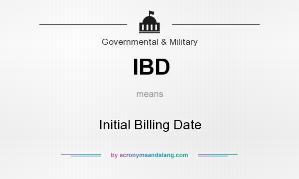 What does IBD mean? It stands for Initial Billing Date