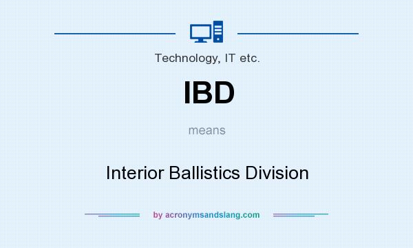 What does IBD mean? It stands for Interior Ballistics Division