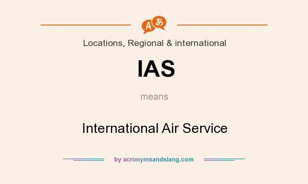 What does IAS mean? It stands for International Air Service