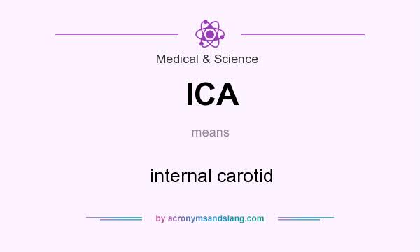 What does ICA mean? It stands for internal carotid