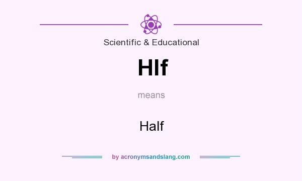 What does Hlf mean? It stands for Half