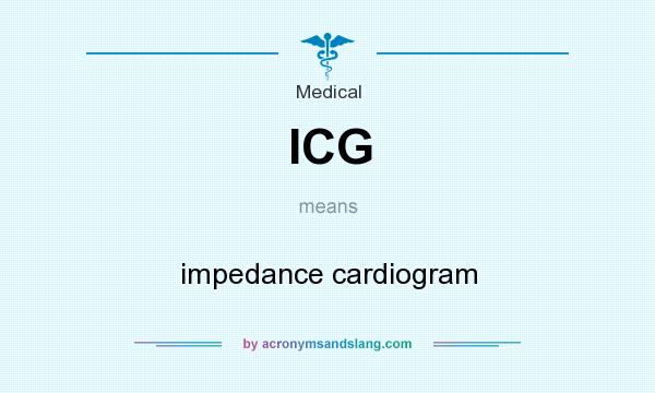What does ICG mean? It stands for impedance cardiogram
