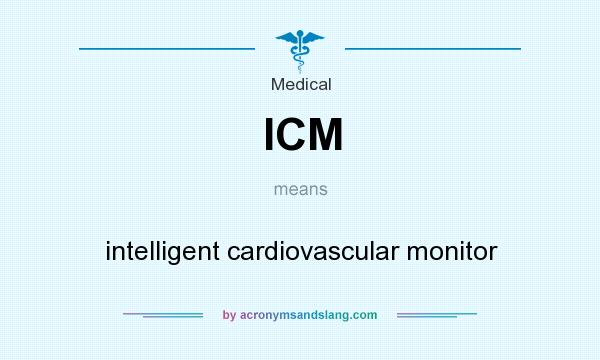 What does ICM mean? It stands for intelligent cardiovascular monitor