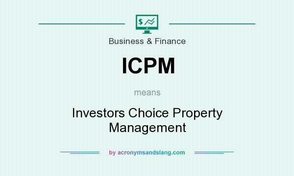 What does ICPM mean? It stands for Investors Choice Property Management