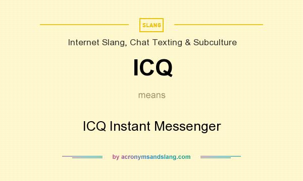 ICQ - ICQ Instant Messenger in Internet Slang, Chat Texting