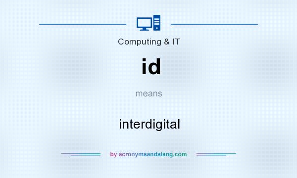 What does id mean? It stands for interdigital