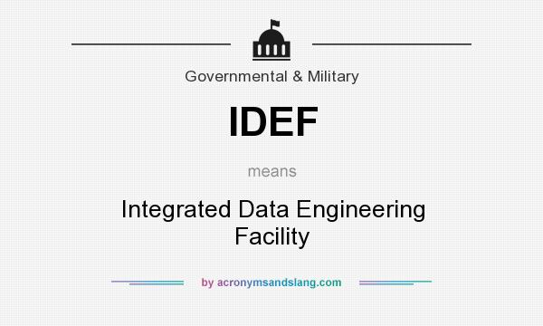 What does IDEF mean? It stands for Integrated Data Engineering Facility