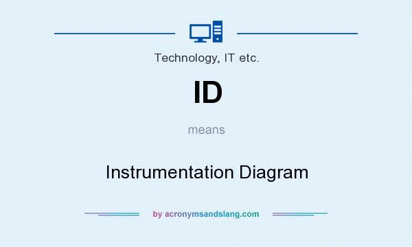 What does ID mean? It stands for Instrumentation Diagram