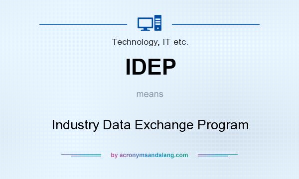 What does IDEP mean? It stands for Industry Data Exchange Program