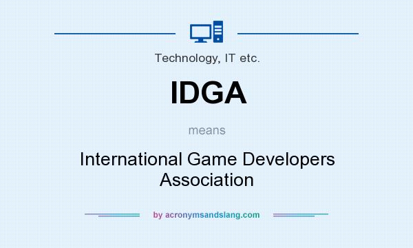 What does IDGA mean? It stands for International Game Developers Association