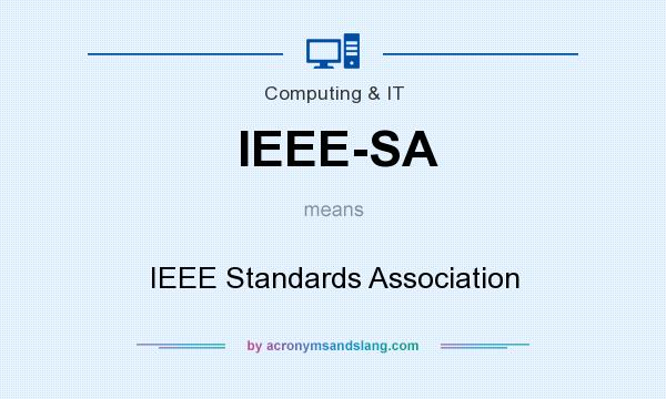 What does IEEE-SA mean? It stands for IEEE Standards Association