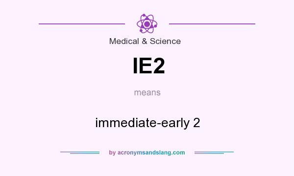What does IE2 mean? It stands for immediate-early 2
