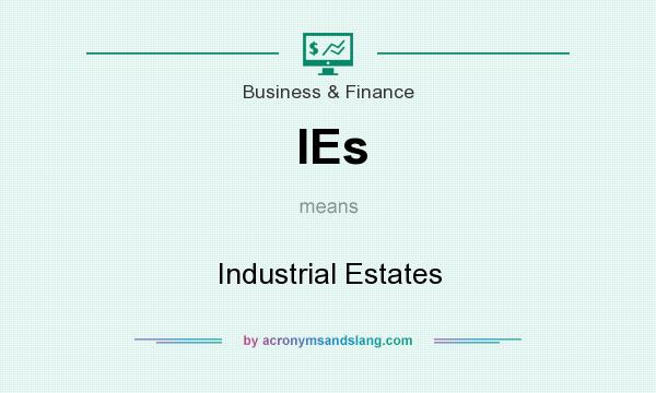 What does IEs mean? It stands for Industrial Estates