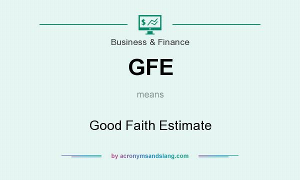 What does GFE mean? It stands for Good Faith Estimate