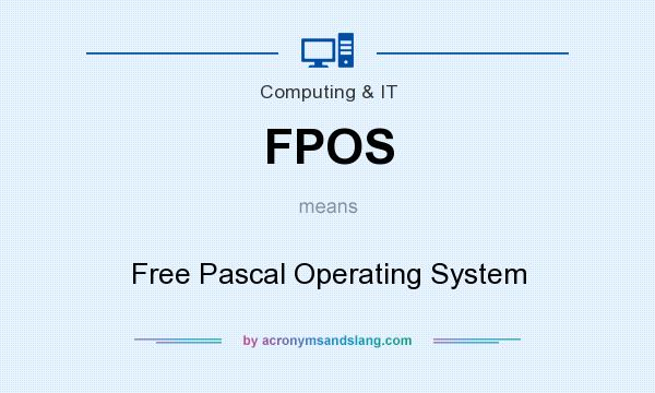 What does FPOS mean? It stands for Free Pascal Operating System