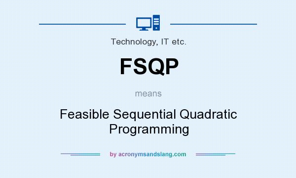 What does FSQP mean? It stands for Feasible Sequential Quadratic Programming