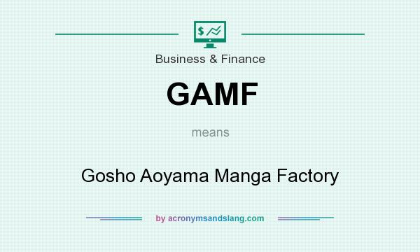 What does GAMF mean? It stands for Gosho Aoyama Manga Factory