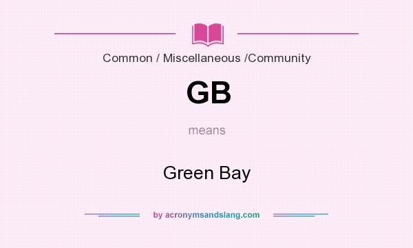 What does GB mean? It stands for Green Bay