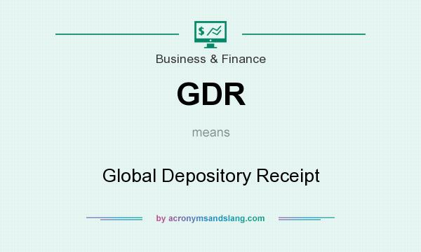 What does GDR mean? It stands for Global Depository Receipt