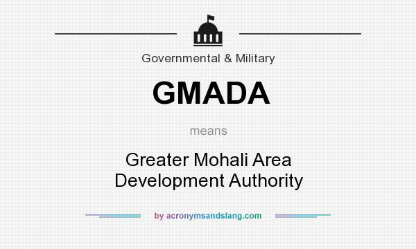 What does GMADA mean? It stands for Greater Mohali Area Development Authority