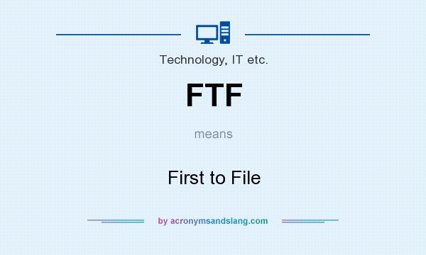 What does FTF mean? It stands for First to File