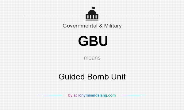 What does GBU mean? It stands for Guided Bomb Unit