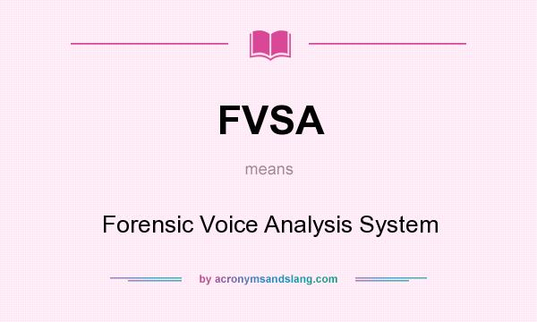 Fvsa Forensic Voice Analysis System In Undefined By Acronymsandslang Com