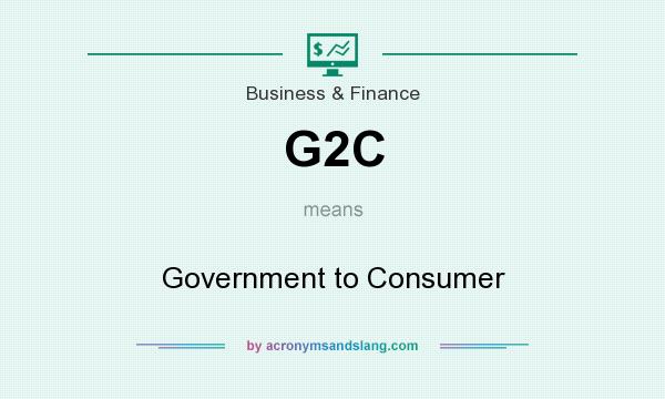 What does G2C mean? It stands for Government to Consumer