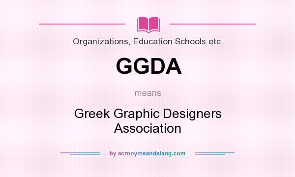 What does GGDA mean? It stands for Greek Graphic Designers Association
