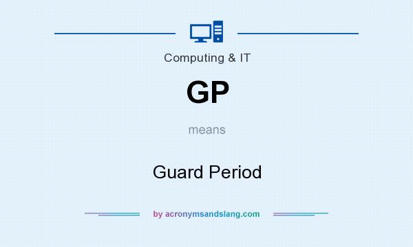 What does GP mean? It stands for Guard Period