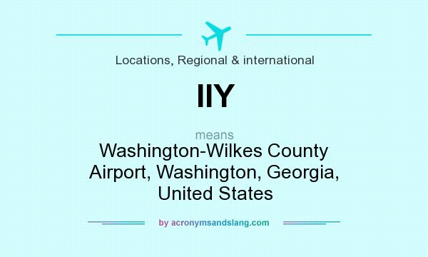 What does IIY mean? It stands for Washington-Wilkes County Airport, Washington, Georgia, United States