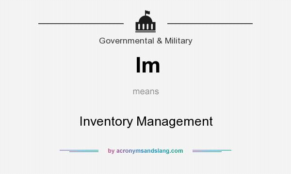 What does Im mean? It stands for Inventory Management