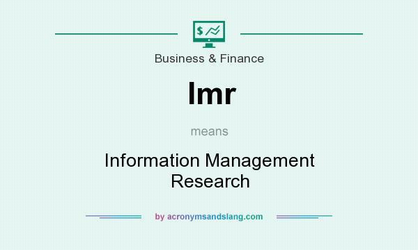 What does Imr mean? It stands for Information Management Research