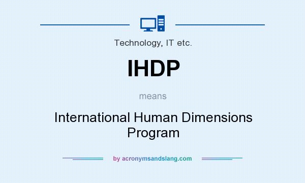 What does IHDP mean? It stands for International Human Dimensions Program